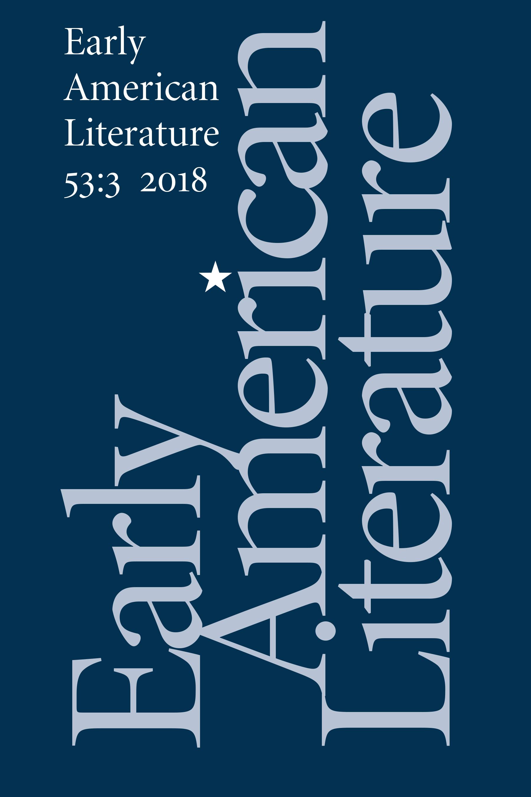 Early American Literature, vol. 53 no. 3, 2018