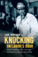 Knocking on Labor's Door: Union Organizing in the 1970s and the Roots of a New Economic Divide, by Lane Windham