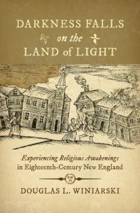 Darkness Falls on the Land of Light by Douglas L. Winiarski