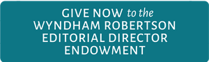 Give Now to the Wyndham Robertson Editorial Director Endowment