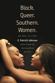 Black. Queer. Southern. Women.: An Oral History, by E. Patrick Johnson